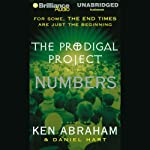 The Prodigal Project: Numbers: The Prodigal Project #3 (       UNABRIDGED) by Ken Abraham, Daniel Hart Narrated by Dick Hill, Susie Breck