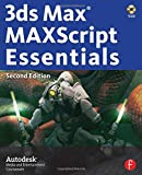 3ds Max MAXScript Essentials (Autodesk 3ds Max 9 Maxscript Essentials) Autodesk