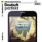 Deutsch perfekt Audio. 6/2017: Deutsch lernen Audio - Computer, Apps & Co. |  div.