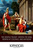 Image of The Oedipus Trilogy: Oedipus the King, Oedipus at Colonus, and Antigone