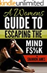 A woman guide to escaping the mind F$...