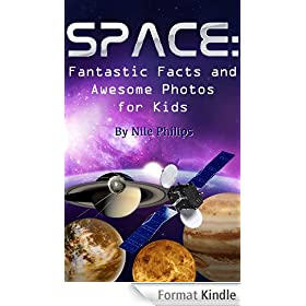Space: Fantastic Facts and Awesome Photos For Kids (English Edition)