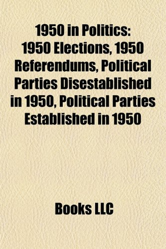1950 in Politics: 1950 Elections, 1950 Referendums, Political Parties Disestablished in 1950, Political Parties Established in 1950