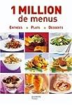 1 Million de menus : Entr�es, Plats,...