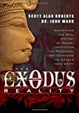 img - for The Exodus Reality: Unearthing the Real History of Moses, Identifying the Pharaohs, and Examining the Exodus from Egypt book / textbook / text book
