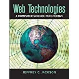 Web Technologies: A Computer Science Perspectiveby Jeffrey C. Jackson