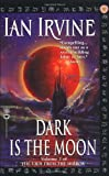 Dark is the Moon (View from the Mirror) (0446609862) by Ian Irvine