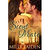 Scent of a Mate (BBW Paranormal Shape Shifter Romance): An alpha looking to claim his curvy, sassy mate is about to learn it's not as simple as a bite. (Sassy Mates Book 1) ~ Milly Taiden