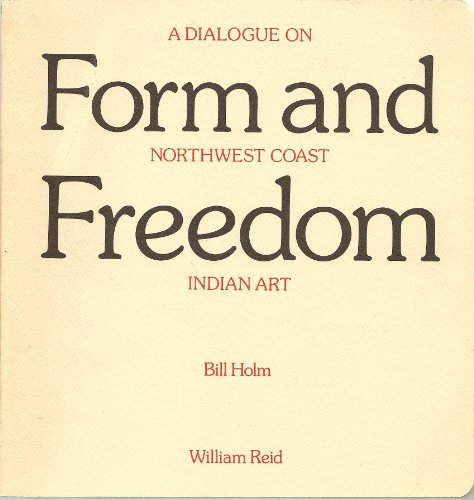 Form and freedom: A dialogue on Northwest coast Indian art