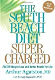img - for The South Beach Diet Supercharged: Faster Weight Loss and Better Health for Life by Agatston, Arthur, Signorile, Joseph (2008) Hardcover book / textbook / text book