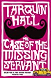 Tarquin Hall The Case of the Missing Servant (Vish Puri 1)
