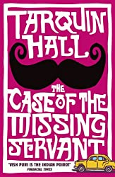 The Case of the Missing Servant (Vish Puri 1) by Tarquin Hall