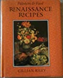 Renaissance Recipes (Painters & Food) (1566405777) by Gillian Riley