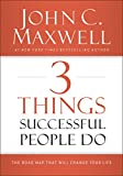 img - for 3 Things Successful People Do: The Road Map That Will Change Your Life book / textbook / text book