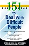 img - for 151 Quick Ideas to Deal With Difficult People by Carrie Mason-Draffen (2007-04-15) book / textbook / text book