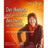 """Der Hintern auf Grundeis, das Herz im Himmel - Eine Biographie, die Mut machtvon """"Laura Milde"""""""