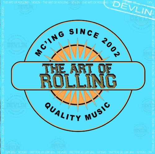 The Art of Rolling by: Devlin