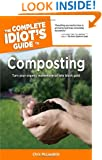 The Complete Idiot's Guide to Composting (Idiot's Guides)