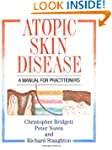 Atopic Skin Disease: A Manual for Pra...