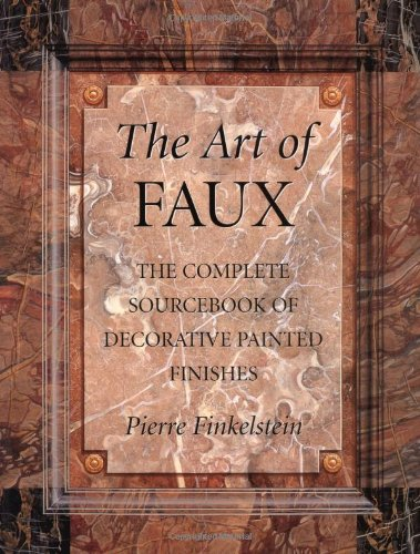 the-art-of-faux-the-complete-sourcebook-of-decorative-painted-finishes-crafts-highlights