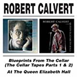 Blueprints From The Cellar/At The Queen Elizabeth Hall by Robert Calvert (2004-01-13)