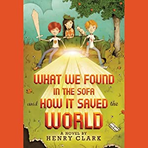 What We Found in the Sofa and How It Saved the World Audiobook