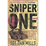 Sniper One: The Blistering True Story of a British Battle Group Under Siegeby Dan Mills