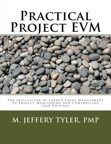 Practical Project EVM: The Application of Earned Value Management to Project Monitoring and Controlling PDF
