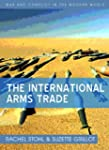 The International Arms Trade (WCMW -...