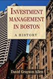 David Grayson Allen Investment Management in Boston: A History