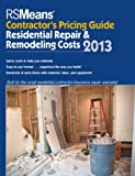 RS Means Residential Repair & Remodeling Costs 2013: Contractor's Pricing Guide - RS-CP-Repair