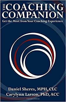 The Coaching Companion: Get The Most From Your Coaching Experience