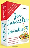 Jeneration X: One Reluctant Adult's Attempt to Unarrest Her Arrested Development; Or, Why It's Never Too Late for Her Dumb Ass to Learn Why Froot Loops Are Not for Dinner
