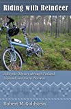 img - for Riding with Reindeer - A Bicycle Odyssey through Finland, Lapland and Arctic Norway book / textbook / text book