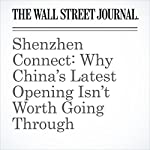 Shenzhen Connect: Why China's Latest Opening Isn't Worth Going Through | Alex Frangos