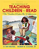 The Essentials of Teaching Children to Read: The Teacher Makes the Difference (3rd Edition) (0132963507) by Reutzel, D. Ray
