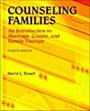 img - for By David L. Fenell Counseling Families: An Introduction to Marriage, Couple, and Family Therapy (4th Revised edition) book / textbook / text book
