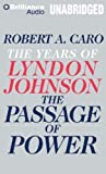 By Robert A. Caro(A)/Grover Gardner(N):The Passage of Power: The Years of Lyndon Johnson [AUDIOBOOK] (Books on Tape) [AUDIO CD]