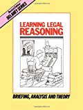 Learning Legal Reasoning: Briefing, Analysis and Theory (0960851445) by John Delaney