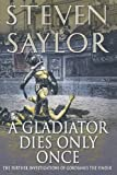img - for By Steven Saylor A Gladiator Dies Only Once: The Further Investigations of Gordianus the Finder (Novels of Ancient Ro (Reprint) book / textbook / text book