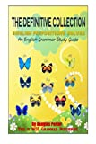 The Definitive Collection: English Prepositions Solved: An English Grammar Study Guide (This is NOT Grammar)
