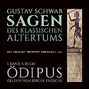 Ödipus (Die Sagen des klassischen Altertums Band 1, Buch 5 - Teil 3) | Gustav Schwab