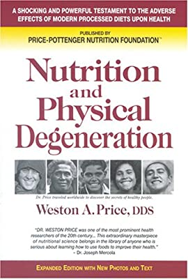 Nutrition And Physical Degeneration by Price Pottenger Nutrition