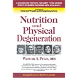 Nutrition and Physical Degenerationby Weston A. Price