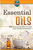 img - for Essential Oils: 101 Miraculous Essential Oils Hacks, Cures, Benefits, And Remedies (Essential Oils for Beginners - Weight Loss - Recipes - Herbal Remedies) book / textbook / text book