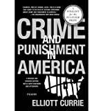 img - for [ CRIME AND PUNISHMENT IN AMERICA (REVISED AND UPDATED) ] By Currie, Elliott ( Author) 2013 [ Paperback ] book / textbook / text book
