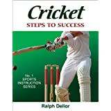 Cricket: Steps to Successby Ralph Dellor