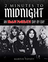 2 Minutes to Midnight: An Iron Maiden Day-By-Day (Day-by-Day Series)