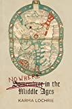img - for Nowhere in the Middle Ages (The Middle Ages Series) book / textbook / text book