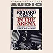 In the Arena: A Memoir of Victory, Defeat and Renewal | [Richard Nixon]